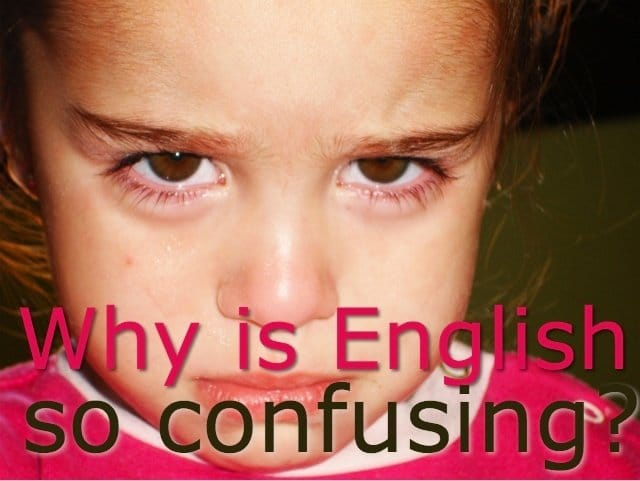 why is English so confusing?