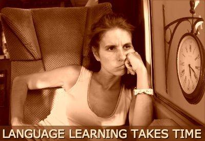 language learning takes time