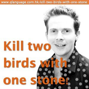 kill two birds with one stone idiom Different languages, same idioms  dear jacopo, i was looking for a kinder alternative to the english expression to kill two birds with one stone so .